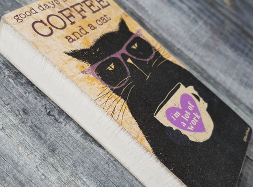 Good Days Start with Coffee and a Cat Wooden Block Sign Close Up