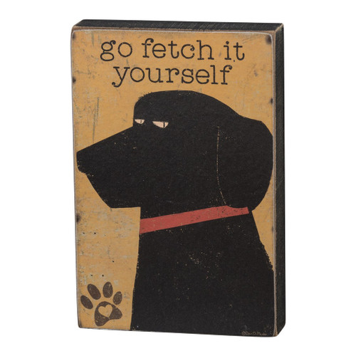 Go Fetch It Yourself Wooden Block Sign Black Lab