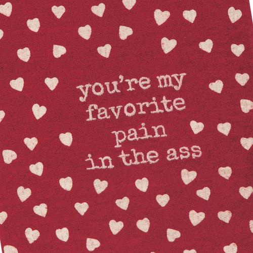You're My Favorite Pain in The Ass Valentine Tea Towel - B