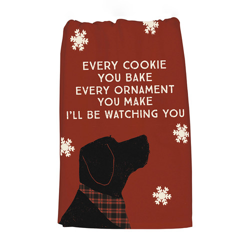 Every Cookie You Bake...I'll be Watching You Black Lab Kitchen Towel