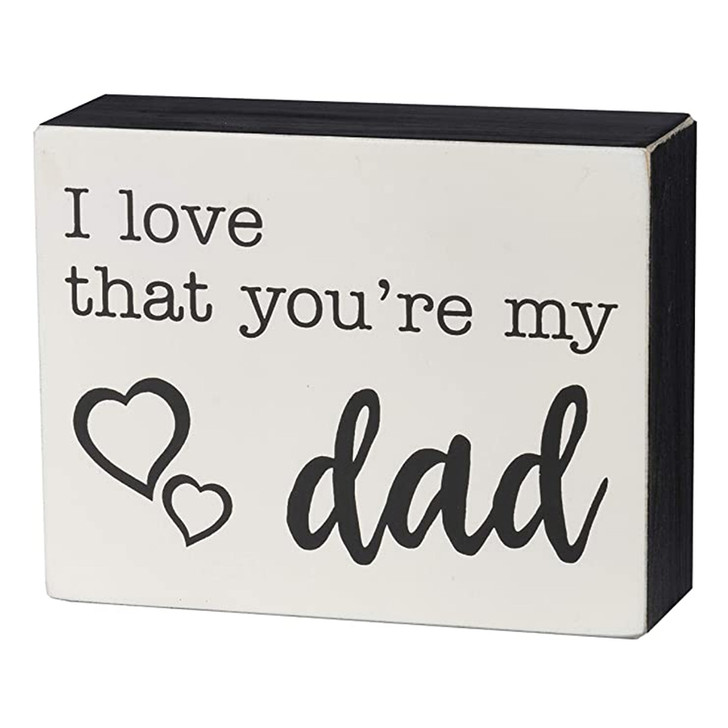 I Love That You're My Dad Wooden Box Sign for Father's Day