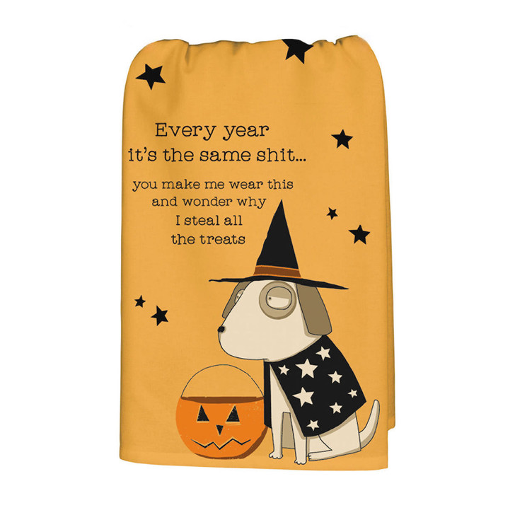 Sassy Halloween Dog Kitchen Towel Every year it's the same shit...you make wear this and wonder why I steal all the treats