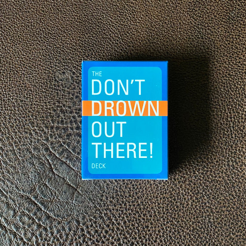 Don't Drown Out There Playing Cards