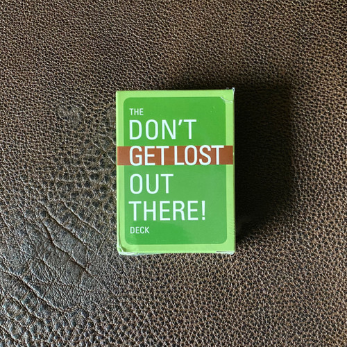 Don't Get Lost Out There Playing Cards