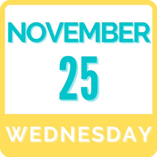 Wednesday, November 25 | 9:00am - 3:00pm