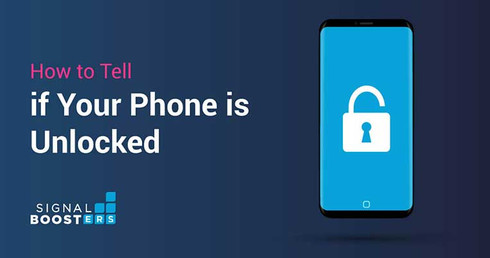 How to Tell if Your Phone is Unlocked | Signalboosters.com