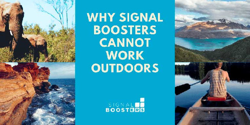 Why Cell Phone Signal Boosters Cannot Work Outdoors