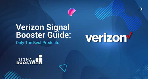 Verizon Signal Booster Guide: Only The Best Products