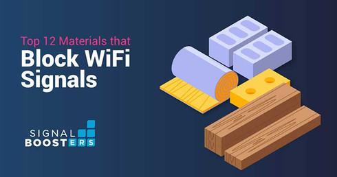 Top 12 Materials that Block WiFi Signals | Wilson Amplifiers