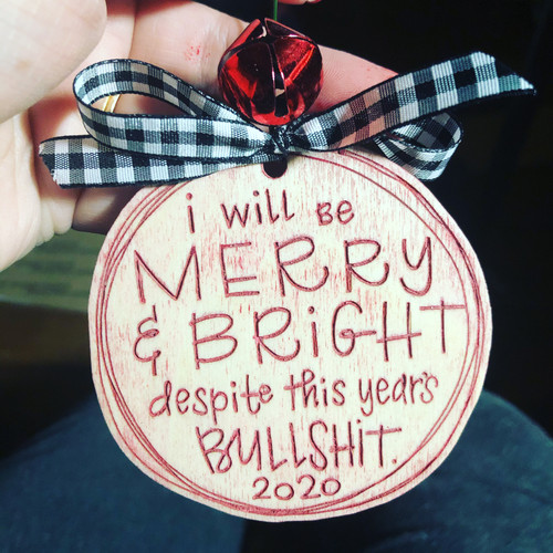 Merry and Bright Despite ornament