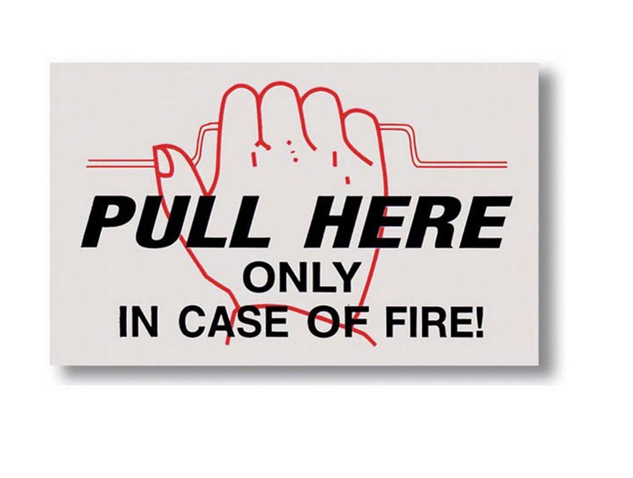 """BLM12 - """"Pull Here Only in Case of Fire"""" Label"""