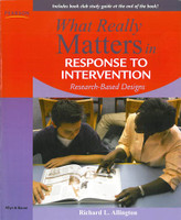 What Really Matters in Response to Intervention: Research Based Designs