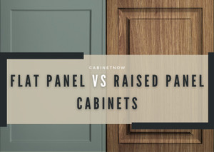 Flat Panel Cabinets vs Raised Panel Cabinets?
