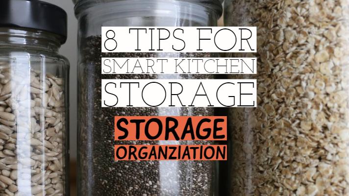 8 tips for Smart Kitchen Storage/ Storage Organization