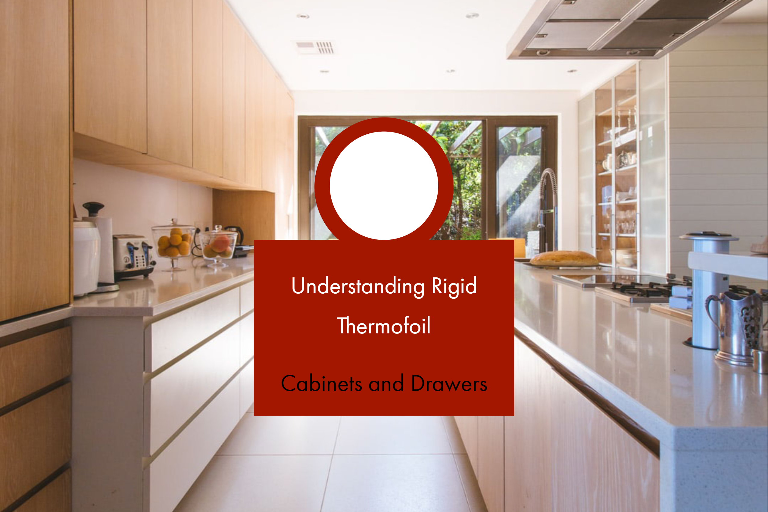 Understanding Rigid Thermofoil  Cabinets and Drawers