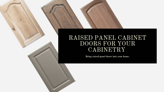 Raised Panel Cabinet Doors for your Cabinetry