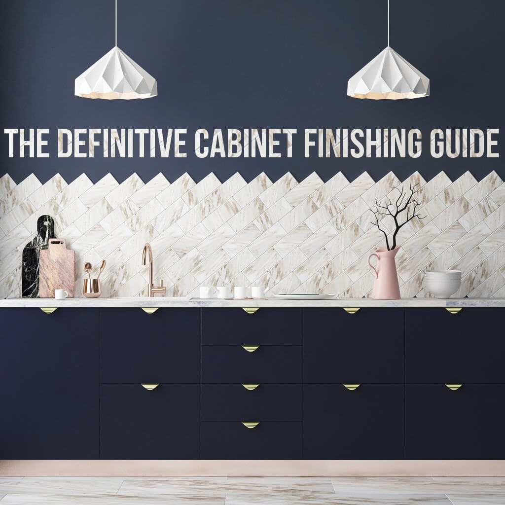 The Definitive Guide to Finishing Cabinets