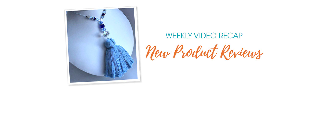 Weekly Video Recap: New Product Reviews