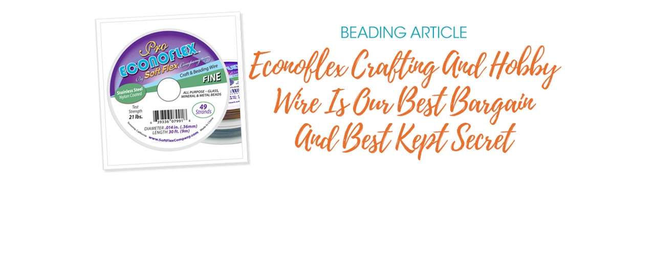 Econoflex Crafting And Hobby Wire Is Our Best Bargain And Best Kept Secret