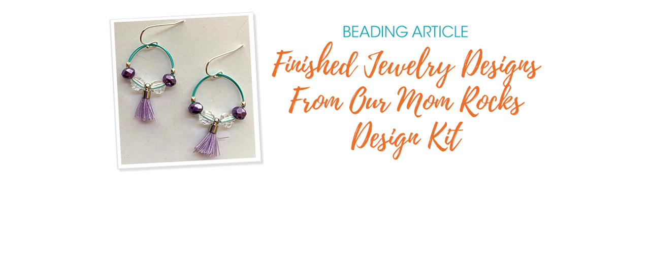 Finished Jewelry Designs From Our Mom Rocks Design Kit