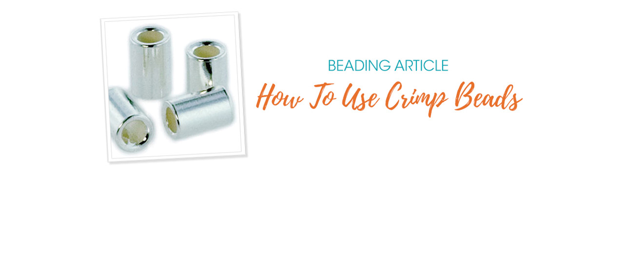 ​How To Use Crimp Beads