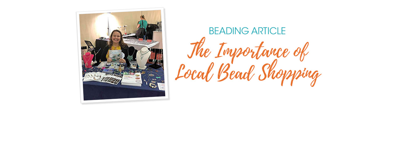 The Importance of Local Bead Shopping