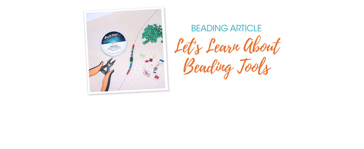 Let's Learn About Beading Tools
