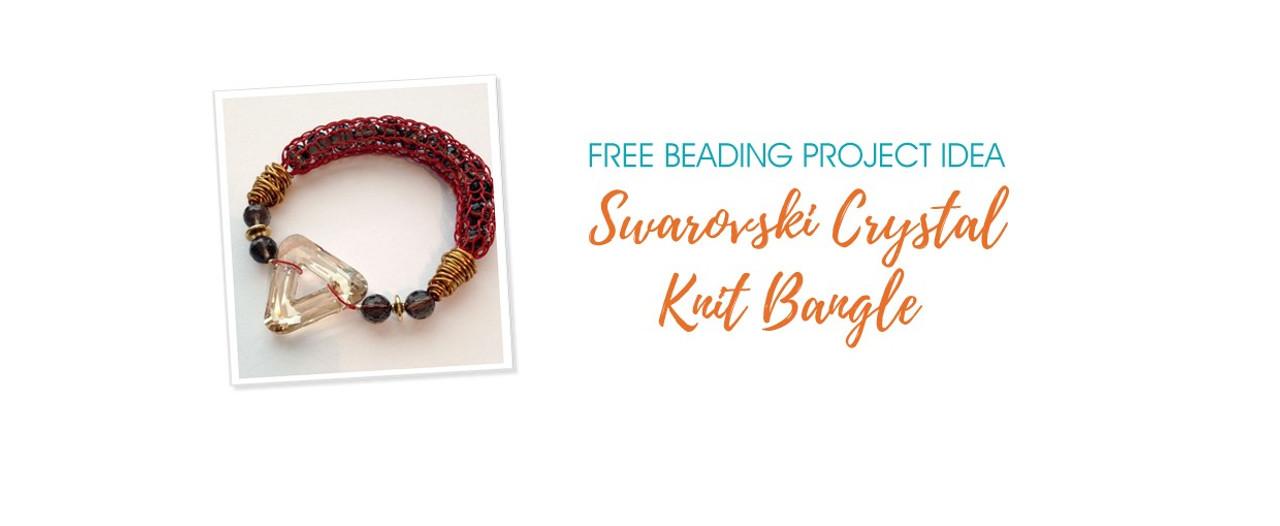 Free Beading Project Idea: Swarovski Crystal Knit Bangle