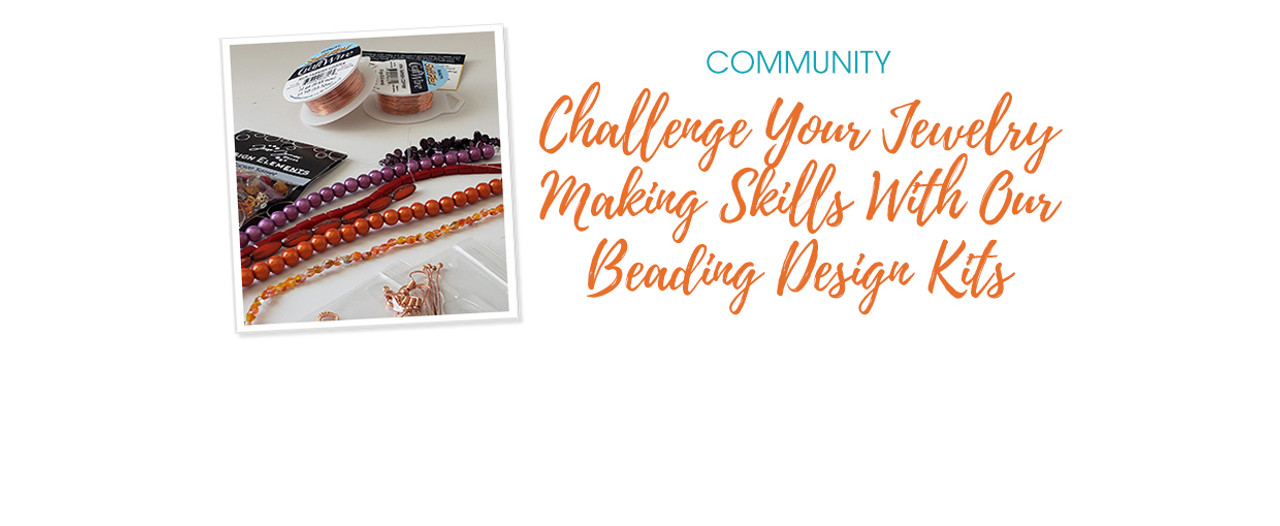 Challenge Your Jewelry Making Skills With Our Beading Design Kits