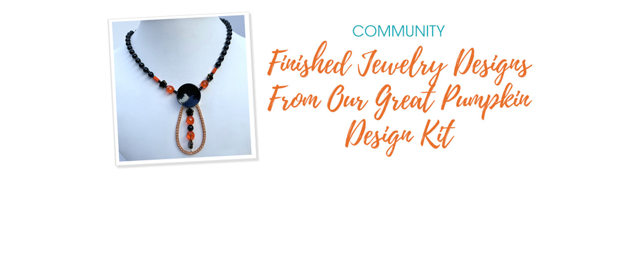 Finished Jewelry Designs From Our Great Pumpkin Design Kit