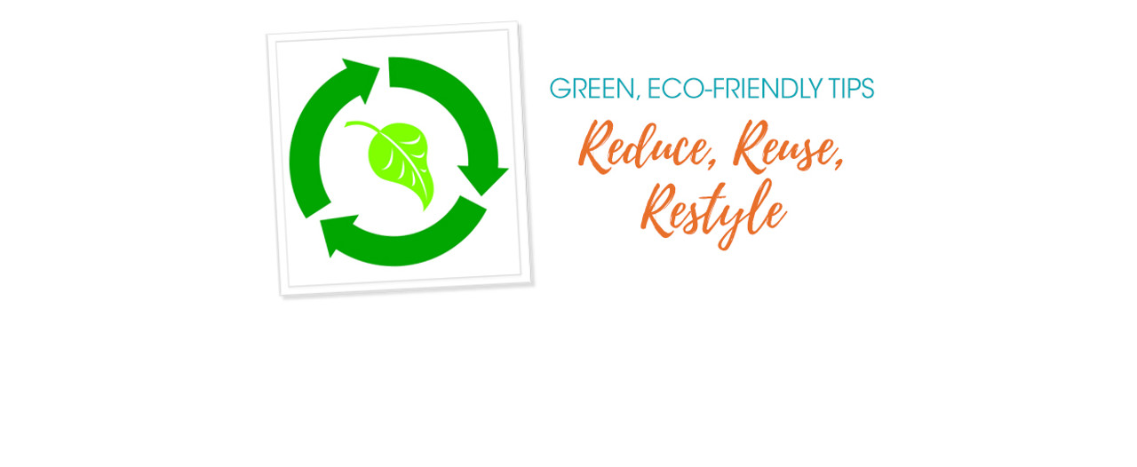 Reduce, Reuse, Restyle