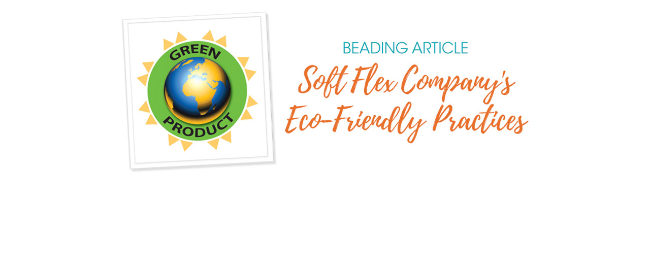 Soft Flex Company's Eco-Friendly Practices