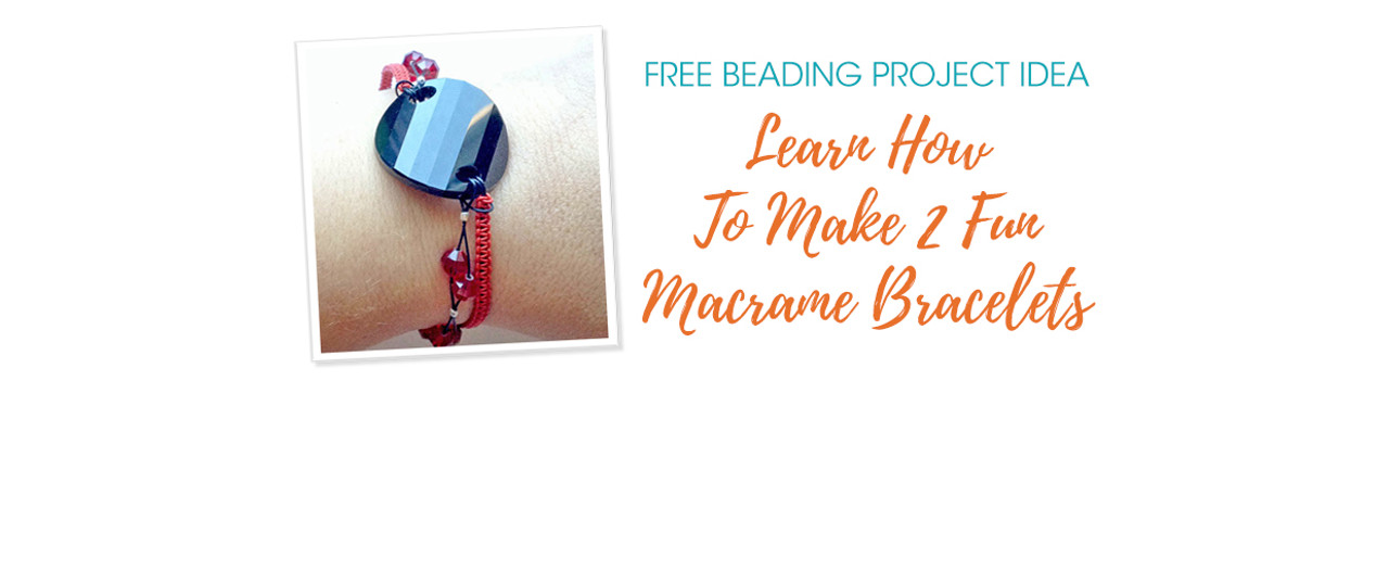 Learn How To Make 2 Fun Macrame Bracelets