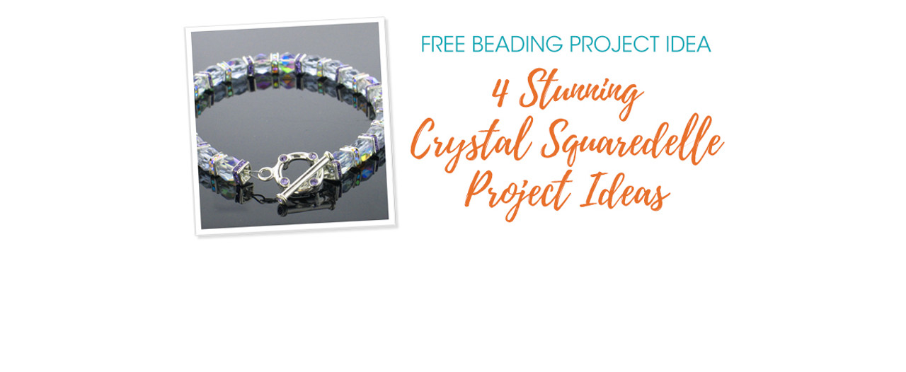 4 Stunning Crystal Squaredelle Project Ideas