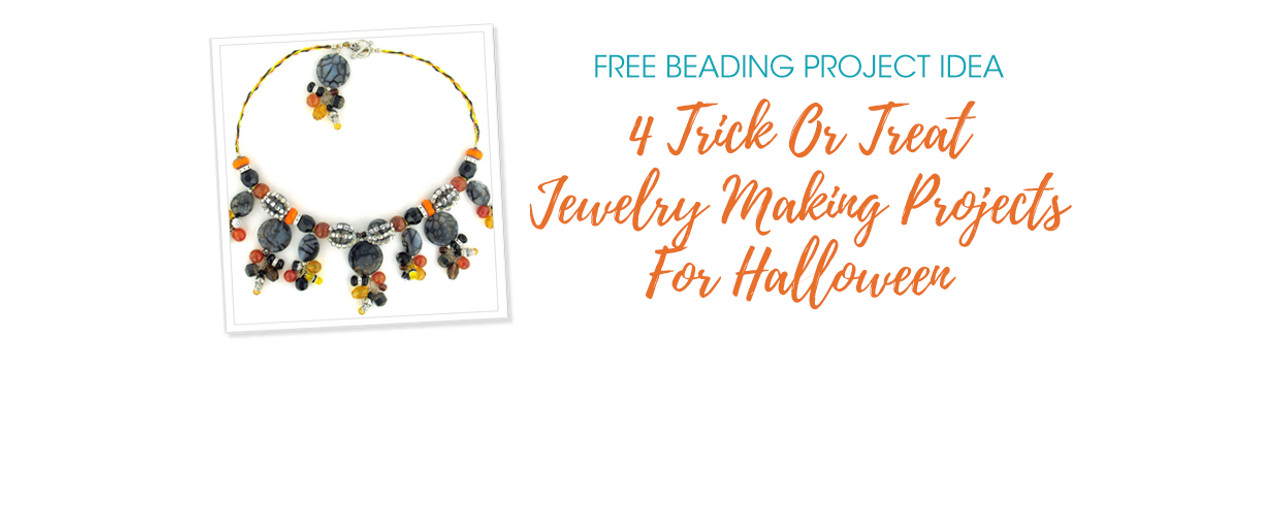 4 Trick Or Treat Jewelry Making Projects For Halloween