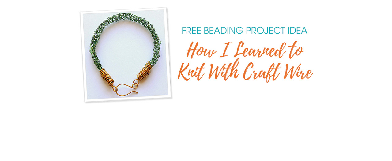 How I Learned to Knit With Craft Wire