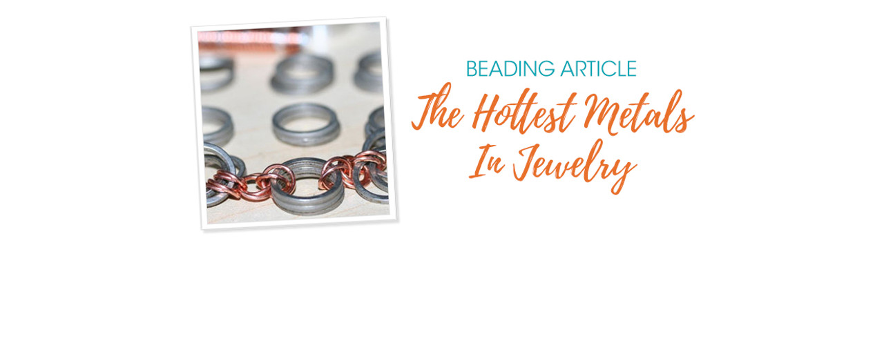 The Hottest Metals In Jewelry