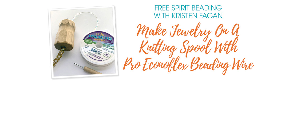 Make Jewelry On A Knitting Spool With Pro Econoflex Beading Wire