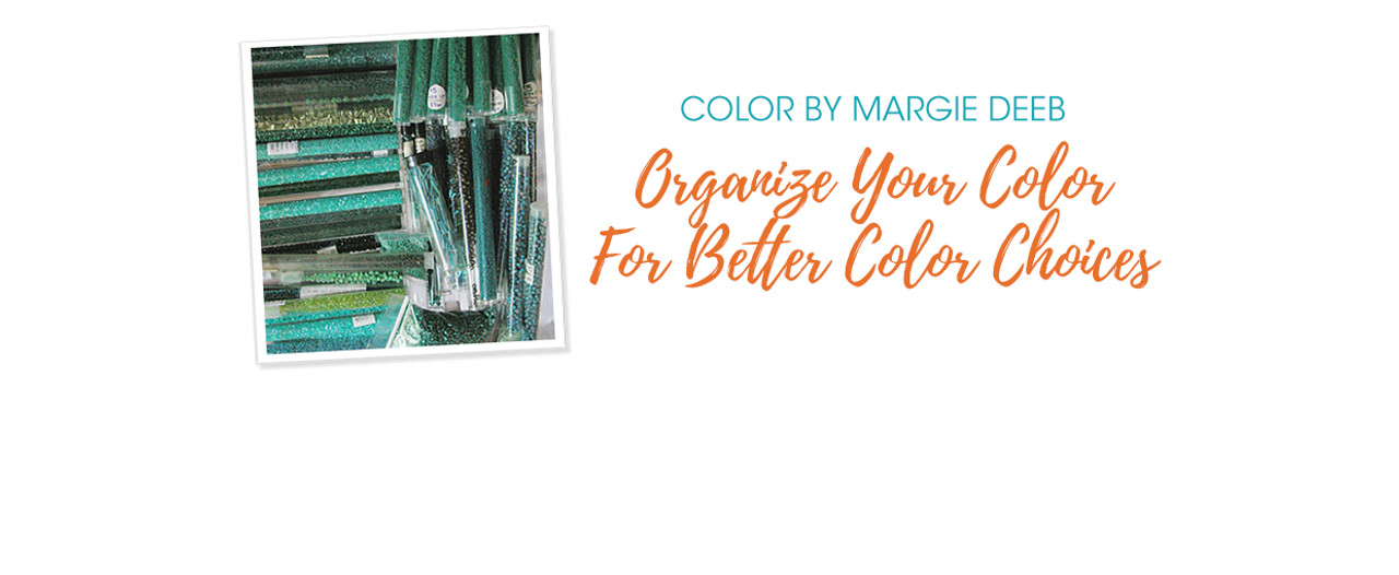 Jewelry Design: Organize Your Color For Better Color Choices with Margie Deeb