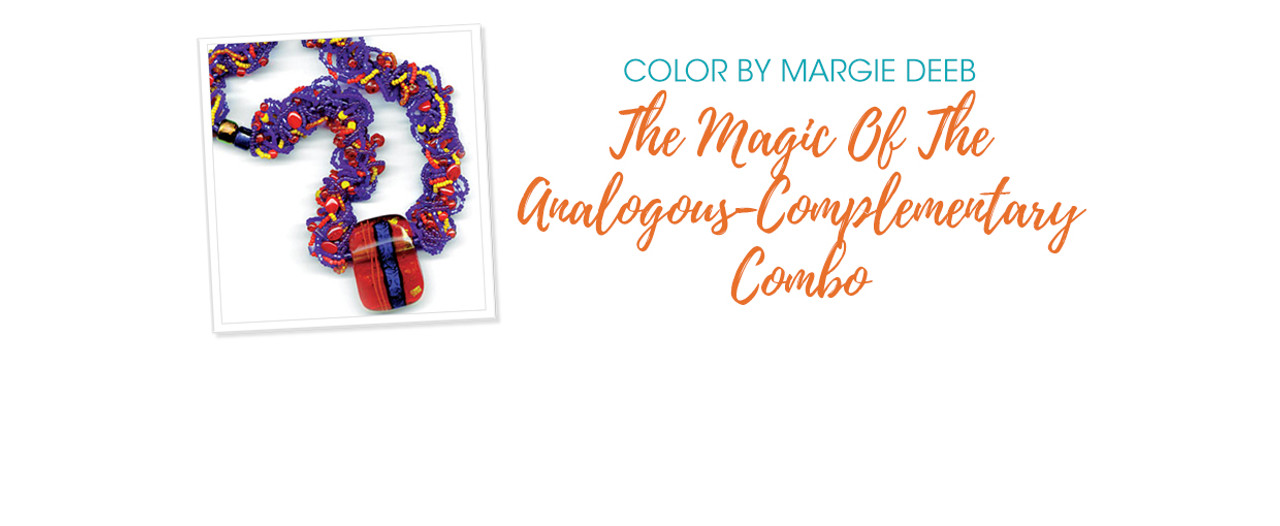 Jewelry Design: The Magic Of The Analogous - Complementary Combo with Margie Deeb