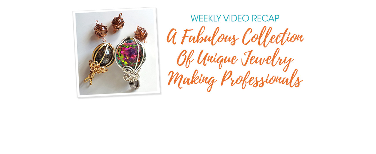 Weekly Video Recap: 6 Fabulous Videos From Unique Jewelry Making Professionals