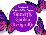 Customer Appreciation Week Butterfly Garden Design Kit