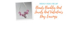 Weekly Video Recap:  Beads Baubles And Jewels And  Valentine's Day Earrings