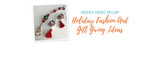 Weekly Video Recap: Holiday Fashion And Gift Giving Ideas