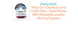 Shop Our Closeouts and Outlet Store - Save Money With Affordable Jewelry Making Supplies