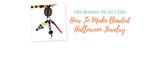 How To Make Beaded Halloween Jewelry
