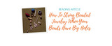 How To String Beaded Jewelry When Your Beads Have Big Holes
