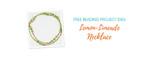 Free Beading Project Idea: Lemon-Limeade Necklace