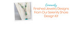 Finished Jewelry Designs From Our Serenity Shore Design Kit