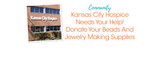 Kansas City Hospice Needs Your Help! Donate Your Beads And Jewelry Making Supplies